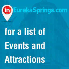 Visit InEurekaSprings.com for a complete listing of events & attractions.